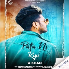 Pata Ni Kyu song download by G Khan