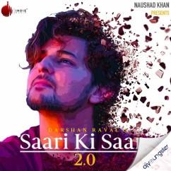 Saari Ki Saari 2.0 song download by Darshan Raval