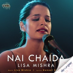 Nai Chaida song download by Lisa Mishra