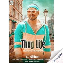 Thug Life song download by AJ Singh