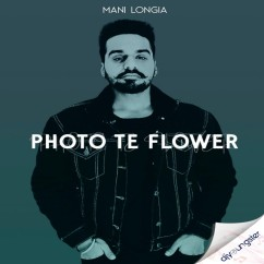Photo Te Flower song download by Mani Longia