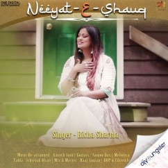 Neeyat E Shauq song download by Richa Sharma
