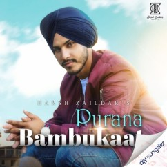 Purana Bambukaat song download by Harsh Zaildar