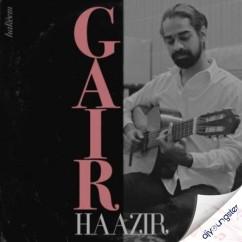 Gair Haazir song download by Hakeem