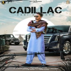 Cadillac song download by Sabi Bhinder