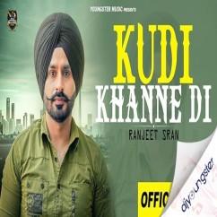 Kudi Khanne Di song download by Ranjeet Sran