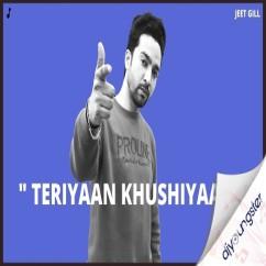 Teriyaan Khushiyaan song download by Jeet Gill