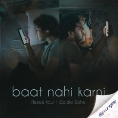 Baat Nahi Karni song download by Asees Kaur