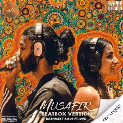 Musafir Beatbox Version song download by Rashmeet Kaur