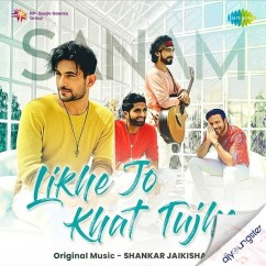 Likhe Jo Khat Tujhe song download by Sanam