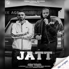 Jatt song download by Garry Sandhu