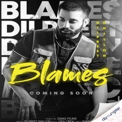 Blames Dilpreet Dhillon song download by Dilpreet Dhillon