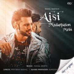 Aisi Mulaqaton Mein song download by Rahul Vaidya