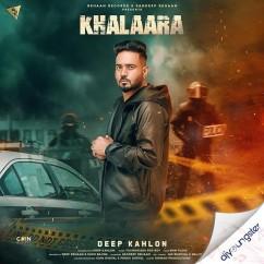 Khalaara song download by Deep Kahlon