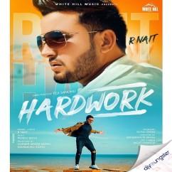 Hardwork Original song download by R Nait
