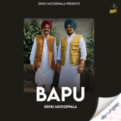 Bapu song download by Sidhu Moosewala