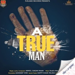 A True Man song download by Anmol Gagan Maan