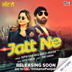 Jatt Ne Ft Gurlej Akhtar song download by Rupin Kahlon