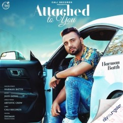 Attached To You song download by Harman Batth