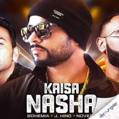 Kaisa Nasha ft Bohemia song download by J Hind