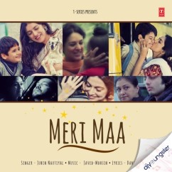 Meri Maa song download by Jubin Nautiyal
