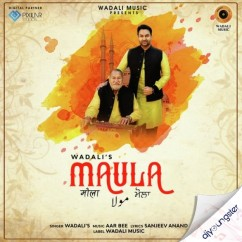 Maula song download by Ustad Puran Chand Wadali