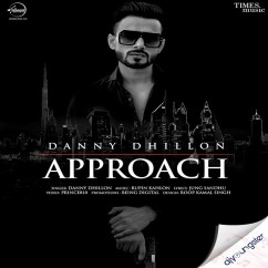 Approach song download by Danny Dhillon