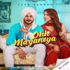 Ohh Marjaneya song download by Sukh Sandhu