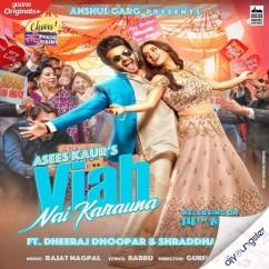 Viah Nai Karauna song download by Asees Kaur