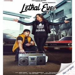 Lethal Eyes song download by Deesh Sandhu