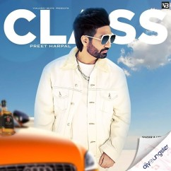 Class song download by Preet Harpal