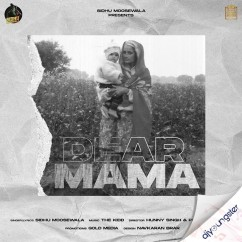 Dear Mama song download by Sidhu Moosewala