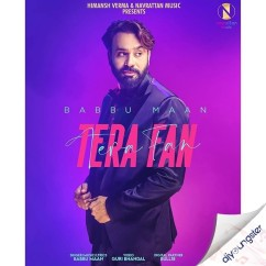 Tera Fan song download by Babbu Maan