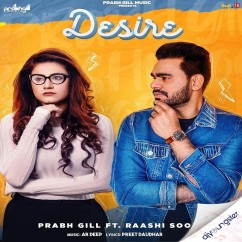 Desire Ft Raashi Sood song download by Prabh Gill