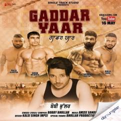 Gaddar Yaar song download by Bobby Bhullar