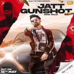 Jatt Gunshot song download by Sohil Walia