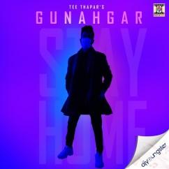 Gunahgar song download by Tee Thapar