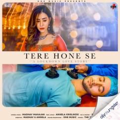 Tere Hone Se song download by Madhav Mahajan