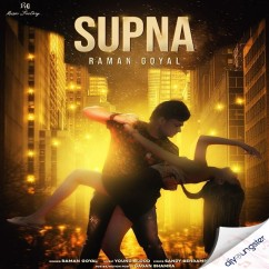 Supna song download by Raman Goyal