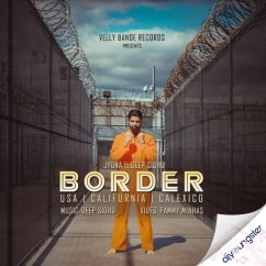 Border Ft Deep Sidhu song download by Jyona