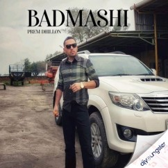 Badmashi song download by Prem Dhillon