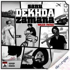 Sanu Dekhda Zamana song download by Wazir Patar
