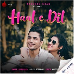 Haal E Dil song download by Sundeep Gosswami