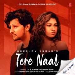 Tere Naal ft Darshan Raval song download by Tulsi Kumar