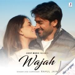 Wajah song download by Rahul Jain
