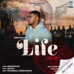 Life song download by Manni Dhillon
