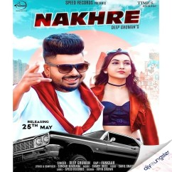 Nakhre song download by Deep Ghuman