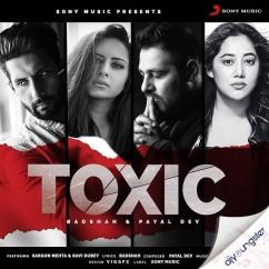 Toxic ft Payal Dev song download by Badshah