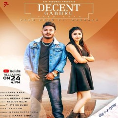Decent Gabru Ft.Aagaazh song download by Parm Khan