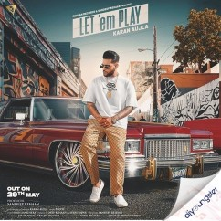 Let Em Play song download by Karan Aujla